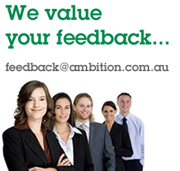 We value your feedback. Feedback@ambition.com.au